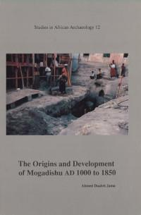 The Origins and Development of Mogadishu AD 1000 to 1850