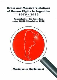Gross and Massive Violations of Human Rights in Argentina 1976-1983