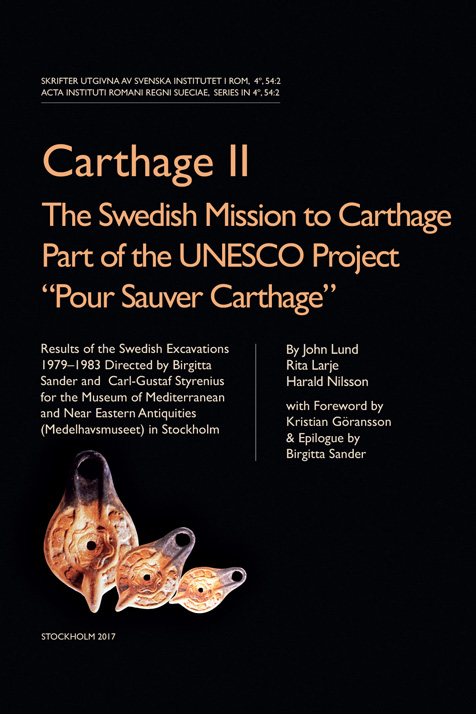 "Carthage II: The Swedish Mission to Carthage Part of the UNESCO Project ""Pour Sauver Carthage"""