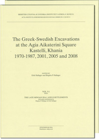 The Greek-Swedish Excavations at the Agia Aikaterini Square, Kastelli, Khania 1970-1987, 2001, 2005 and 2008. Utges i två delar sålda tillsammans